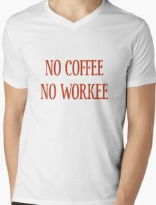 No Coffee No Workee T-Shirt - CoolGirlTeez Mens V-Neck T-Shirt