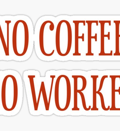 No Coffee No Workee T-Shirt - CoolGirlTeez Sticker