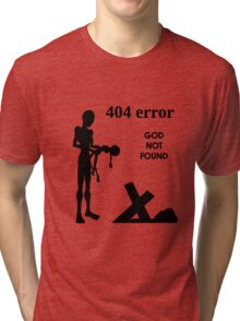 404 error: God Not Found Tri-blend T-Shirt