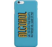 ALCOHOL will not solve your problems! iPhone Case/Skin