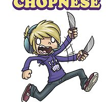 Do You Speak Chopnese?! by ImagineGreater