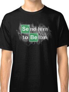 Send him to Belize Classic T-Shirt