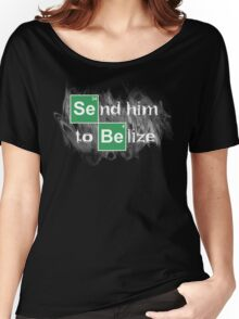 Send him to Belize Women's Relaxed Fit T-Shirt
