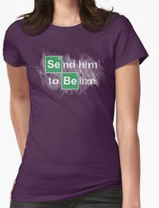 Send him to Belize Womens Fitted T-Shirt