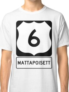 US 6 - Mattapoisett Massachusetts Classic T-Shirt
