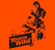 Born Wild (B Movie) by BungleThreads