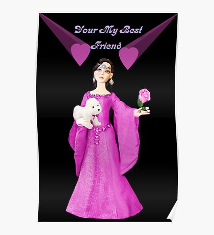 ❀◕‿◕❀ YOUR MY BEST FRIEND...PICTURE CARD ❀◕‿◕❀ Poster