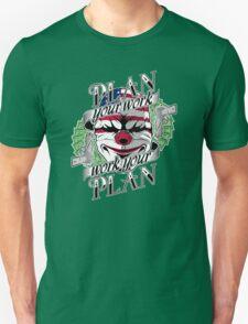 Plan your work, Work your plan Unisex T-Shirt