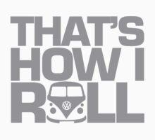 How i Roll Grey by splashgti