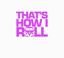 How I Roll Purple-Pink Unisex T-Shirt