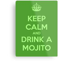 Keep calm and drink a mojito Metal Print
