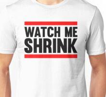 Watch Me Shrink Unisex T-Shirt