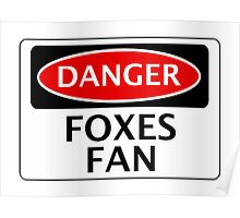 DANGER LEICESTER CITY, FOXES FAN, FOOTBALL FUNNY FAKE SAFETY SIGN Poster