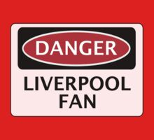 DANGER LIVERPOOL FAN, FOOTBALL FUNNY FAKE SAFETY SIGN by DangerSigns