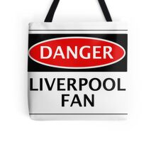 DANGER LIVERPOOL FAN, FOOTBALL FUNNY FAKE SAFETY SIGN Tote Bag
