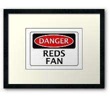 DANGER REDS FAN, FOOTBALL FUNNY FAKE SAFETY SIGN Framed Print