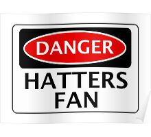 DANGER LUTON TOWN, HATTERS FAN, FOOTBALL FUNNY FAKE SAFETY SIGN Poster