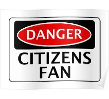 DANGER MANCHESTER CITY, CITIZENS FAN, FOOTBALL FUNNY FAKE SAFETY SIGN Poster
