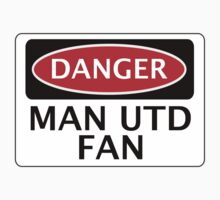 DANGER MANCHESTER UNITED, MAN UTD FAN, FOOTBALL FUNNY FAKE SAFETY SIGN by DangerSigns