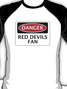 DANGER MANCHESTER UNITED, RED DEVILS FAN, FOOTBALL FUNNY FAKE SAFETY SIGN T-Shirt