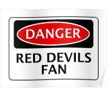 DANGER MANCHESTER UNITED, RED DEVILS FAN, FOOTBALL FUNNY FAKE SAFETY SIGN Poster
