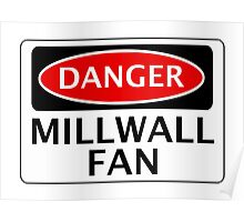 DANGER MILLWALL FAN, FOOTBALL FUNNY FAKE SAFETY SIGN Poster