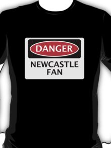 DANGER NEWCASTLE UNITED, NEWCASTLE FAN, FOOTBALL FUNNY FAKE SAFETY SIGN T-Shirt