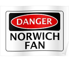 DANGER NORWICH CITY, NORWICH FAN, FOOTBALL FUNNY FAKE SAFETY SIGN Poster