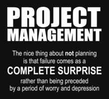 The nice thing about planning is... by PMMan