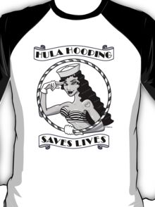 Hula Hooping Saves Lives! T-Shirt
