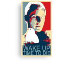 Time to die Canvas Print