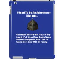 I Used To Be An Adventurer Like You... iPad Case/Skin