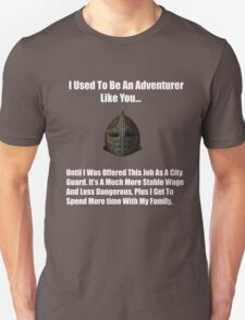 I Used To Be An Adventurer Like You... Unisex T-Shirt
