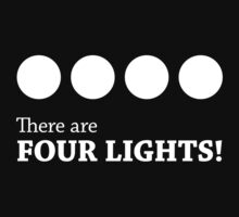 There are FOUR LIGHTS! by Mynameisparrish