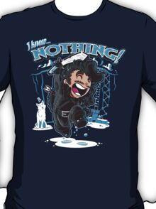 I Know Nothing Too T-Shirt