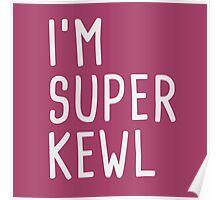 I'm super kewl Poster