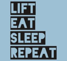 Lift Eat Sleep Repeat by Look Human