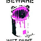 Beware wet paint! by Tim Constable