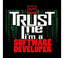 Trust me, I'm a software developer Photographic Print