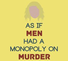 As if Men Had a Monopoly on Murder Baby Tee