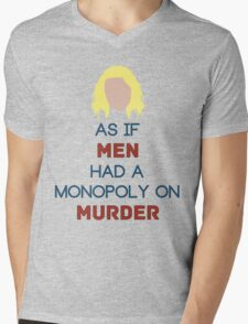 As if Men Had a Monopoly on Murder Mens V-Neck T-Shirt