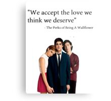 """""""We accept the love we think we deserve"""" Metal Print"""