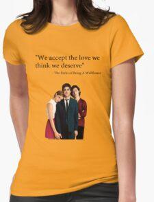 """We accept the love we think we deserve"" T-Shirt"