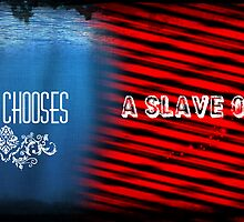 A Man Chooses, A Slave Obeys. by Hannah Lane