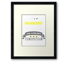 RASBERRY It's thing you wouldn't understand !! - T Shirt, Hoodie, Hoodies, Year, Birthday Framed Print