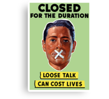 Closed For The Duration Loose Talk Can Cost Lives Canvas Print