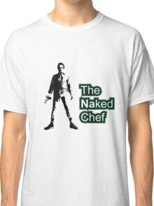 Naked chef Classic T-Shirt