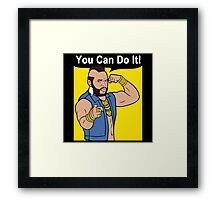 Mr T You Can Do It Gym Framed Print