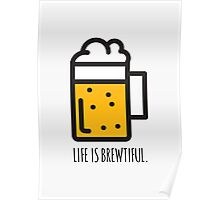 Life Is Brewtiful Poster