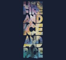 Like Fire and Ice and Rage by Steph Skiles